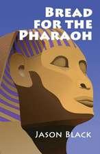 Bread for the Pharaoh