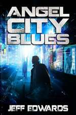 Angel City Blues:  Book Four