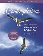 Contemplations 2018 Engagement Calendar: A 52-Week Engagement Calendar with Inspiring Quotations from -Consciousness Is What I Am-