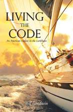 Living the Code an American Outlaw in the Caribbean