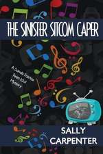 The Sinister Sitcom Caper:  A Sandy Fairfax Teen Idol Mystery
