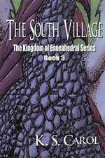 The South Village:  The Kingdom of Enneahedral Series