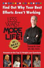 Less Waist More Life! Find Out Why Your Best Efforts Aren't Working