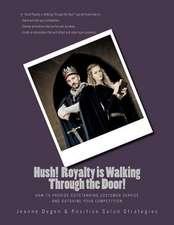 Hush! Royalty Is Walking Through the Door!