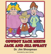 Cowboy Zack Eets Jack and Jill Spratt