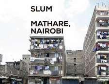 Slum Insider - Mathare, Nairobi:  The Hand Lines