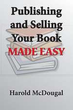 Publishing and Selling Your Book Made Easy