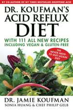Dr. Koufman's Acid Reflux Diet:  The Never-Need-To-Diet-Again Diet