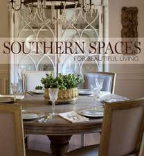 Southern Spaces:  For Beautiful Living