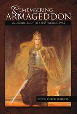 Remembering Armageddon: Religion & the First World War