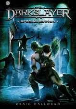 The Darkslayer Special Edition 2 (Series 1, Books 4 Thru 6)