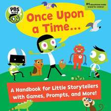 PBS Kids Once Upon a Time. . .: A Handbook for Little Storytellers