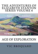 The Adventures of Elizabeth Stanton Series Volume 6 Age of Exploration