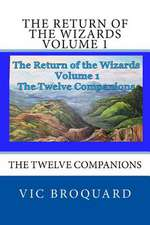 The Return of the Wizards Volume 1 the Twelve Companions