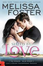 Seized by Love (Love in Bloom:  Blue Ryder