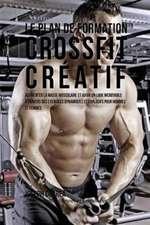 Le plan de formation CrossFit Créatif