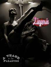 Lingerie:  A Tease or for Pleasure