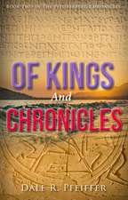Of Kings and Chronicles: One Entrepreneur S Personal Moments That Will Expand and Change the Way You Think