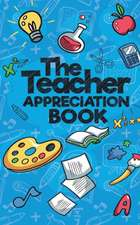 The Teacher Appreciation Book