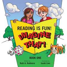 Reading Is Fun! Imagine That!: Book One