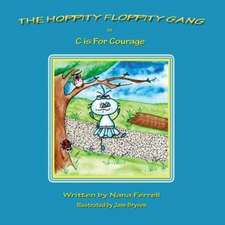 The Hoppity Floppity Gang in C is For Courage