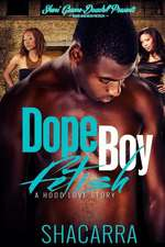 Dope Boy Fetish:  A Hood Love Story