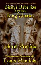 Sicily's Rebellion Against King Charles: The Story of the Sicilian Vespers