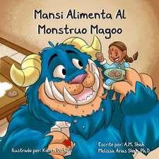 Mansi Alimenta Al Monstruo Magoo