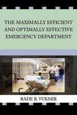 The Maximally Efficient And Optimally Effective Emergency Department