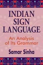 Indian Sign Language – An Analysis of Its Grammar