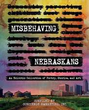 Misbehaving Nebraskans: An Eclectic Collection of Poetry, Stories, and Art (B&W)