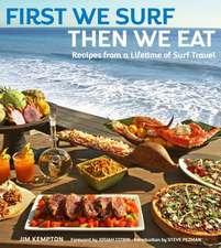 First We Surf, Then We Eat