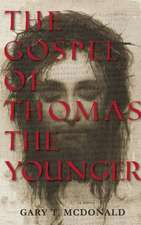 The Gospel of Thomas (the Younger): Gospel as Novel, Novel as Gospel