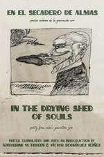 In the Drying Shed of Souls / En al Secadoro de Almas
