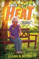Discreet in the Heat: A Bess Bullock Retirement Home Mystery