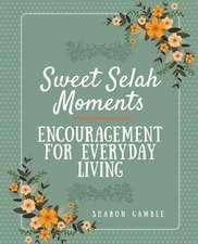 Sweet Selah Moments