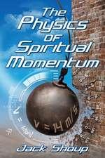 The Physics of Spiritual Momentum