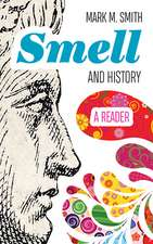 Smell and History: A Reader