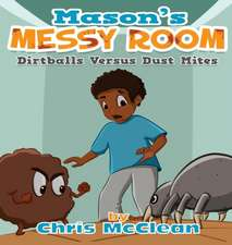 Mason's Messy Room