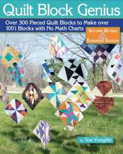 Quilt Block Genius, Second Revised & Expanded Edition: Over 300 Pieced Quilt Blocks to Make 1001 Blocks with No Math Charts