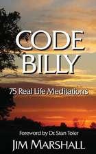 Code Billy: 75 Real Life Meditations