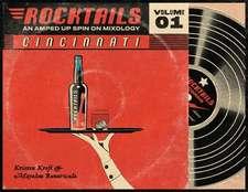 Cincinnati Rocktails paperback: An Amped Up Spin On Mixology