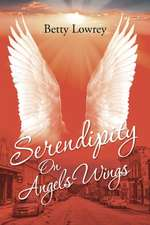 Serendipity on Angels Wings
