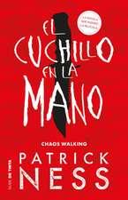 El Cuchillo En La Mano / The Knife of Never Letting Go