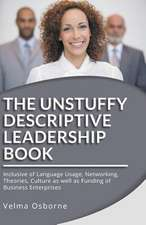 The Unstuffy Descriptive Leadership Book - Revised Edition