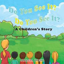 Do You See It? Do You See It?: A Children's Story