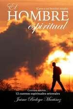 El Hombre Espiritual: Carta a Un Hombre Simple