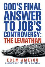 God's Final Answer to Job's Controversy