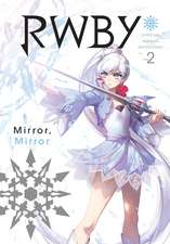 RWBY: Official Manga Anthology, Vol. 2: MIRROR MIRROR
