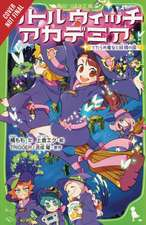 Tachibana, M: Little Witch Academia (light novel)